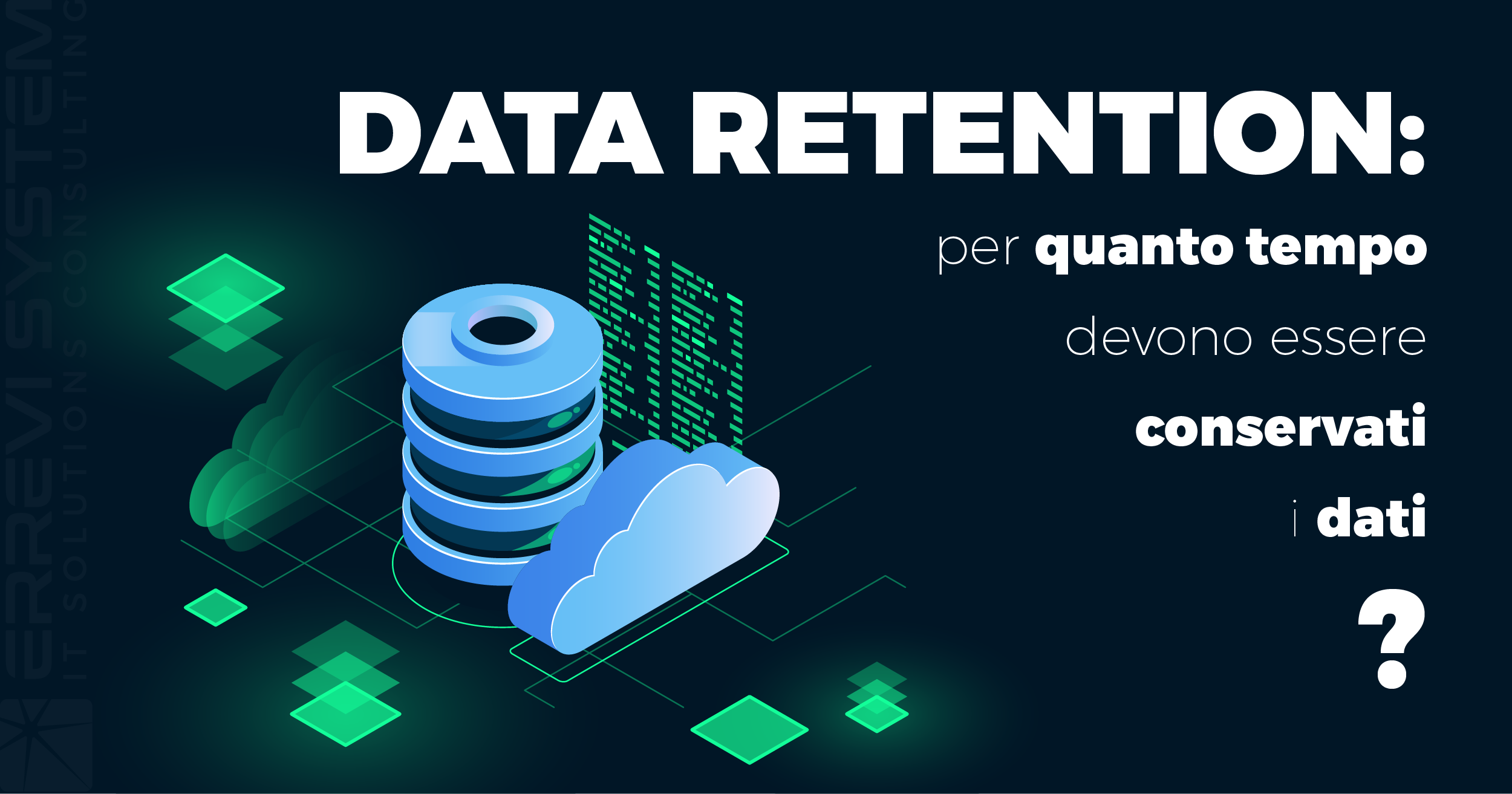 Data Retention: per quanto tempo devono essere conservati i dati?