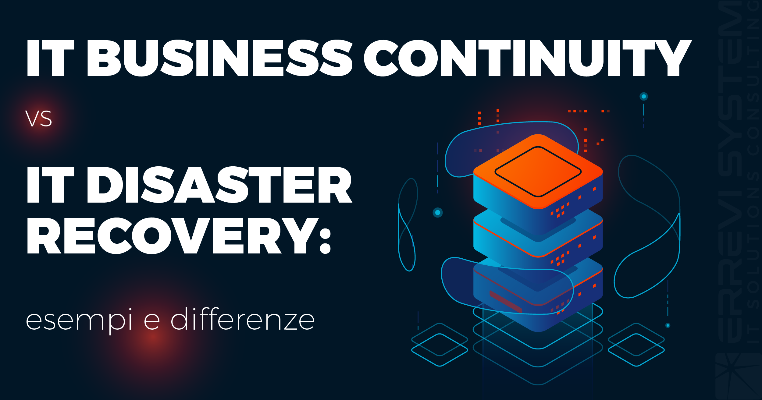 IT Business Continuity e IT Disaster Recovery: esempi e differenze