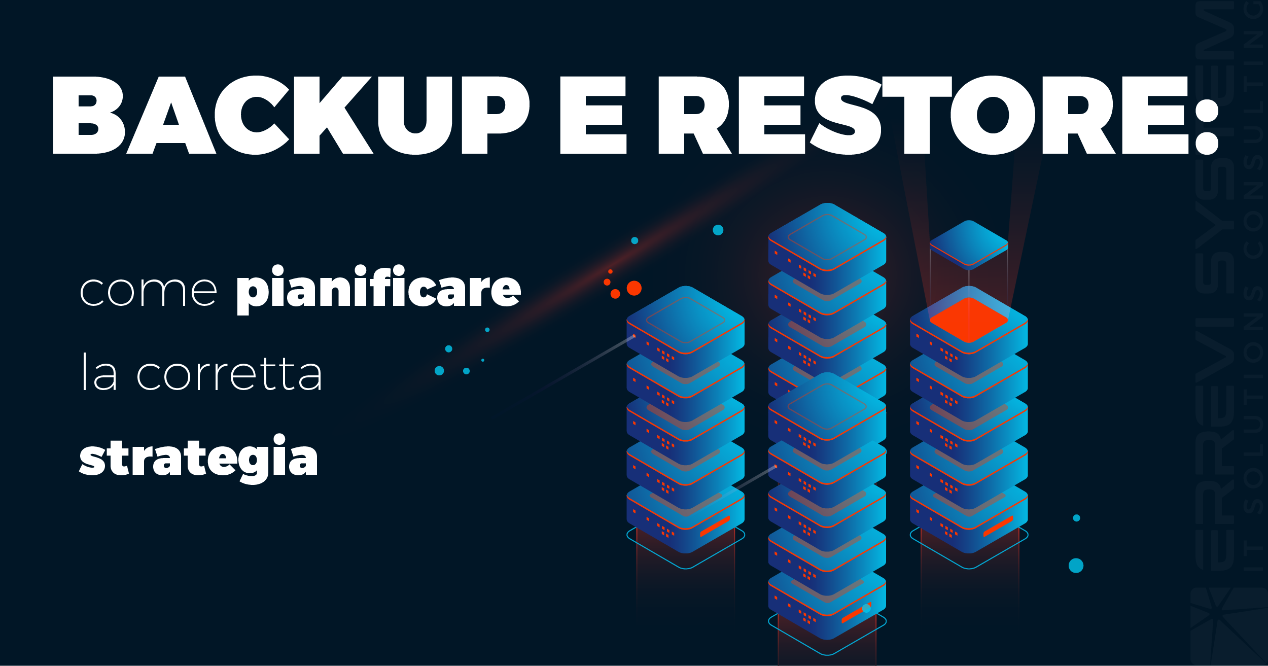 Come pianificare una corretta strategia di backup e restore